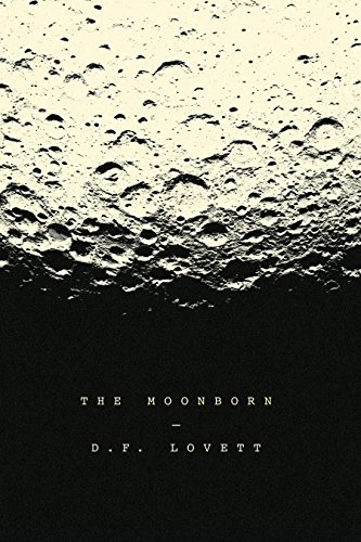The Moonborn: or, Moby-Dick on the Moon by [Lovett, D. F.]