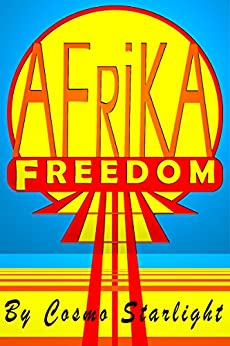 Freedom Afrika (Freedom Nations Book 2) by [Starlight, Cosmo]