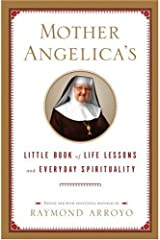 Mother Angelica's Little Book of Life Lessons and Everyday Spirituality Kindle Edition