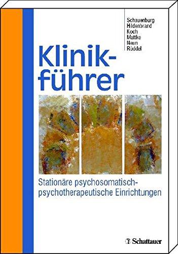 Klinikführer: Stationäre psychosomatisch-psychotherapeutische Einrichtungen