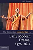 The Cambridge Introduction to Early Modern Drama, 1576-1642 (Cambridge Introductions to Literature)
