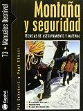 Montaña y seguridad. Técnicas de aseguramiento y material