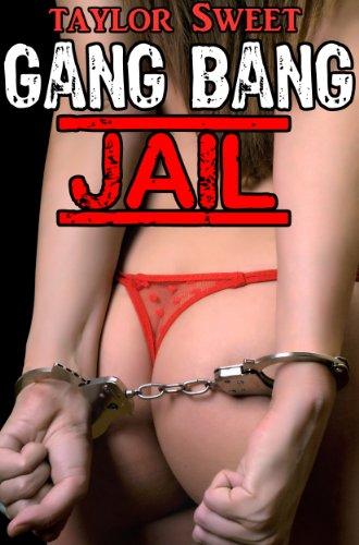 Gang Bang Jail (The Great Sexscape Book 3)