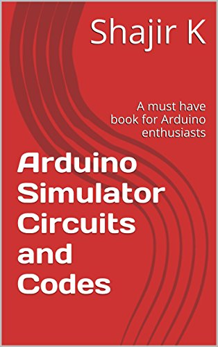 Amazon com: Arduino Simulator Circuits and Codes: A must