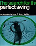 The Search for the Perfect Swing, Alastair J. Cochran and John Stobbs, 0397005520