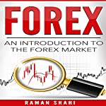 Forex: An Introduction to the Forex Market | Raman Shahi