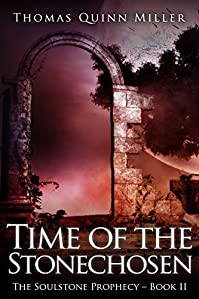 Time Of The Stonechosen by Thomas Quinn Miller ebook deal
