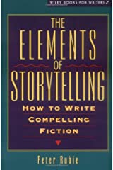 The Elements of Storytelling: How to Write Compelling Fiction (Wiley Books for Writers Series)