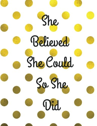 She Believed She Could So She Did: Quote journal for girls Notebook Composition Book Inspirational Quotes Lined Notebook (8.5