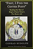 img - for First, I Find The Center Point: Reading The Text Of Hugh Of Saint Victor's The Mystic Ark (Transactions of the American Philosophical Society) book / textbook / text book