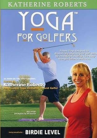 Amazon Com Birdie Level Yoga For Golfers Roberts Katherine Movies Tv