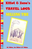 Elliot & Zane's Travel Logs: Selling the House
