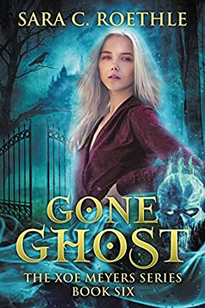 Amazon.com: Gone Ghost (Xoe Meyers Young Adult Fantasy/Horror Series Book 6) eBook: Sara C