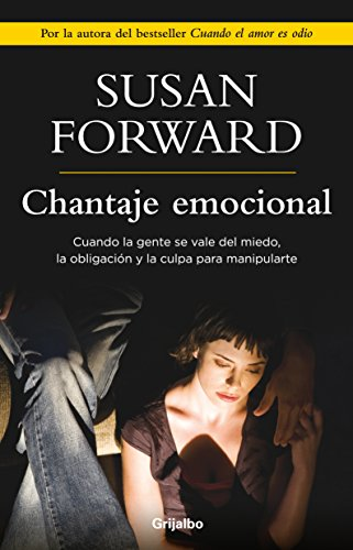 Chantaje emocional (Spanish Edition) [Susan Forward] (Tapa Blanda)