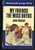 My Friends the Miss Boyds, Jane Duncan, 0708908187