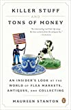 One dealer's journey from the populist mayhem of flea markets to the rarefied realm of auctions reveals the rich, often outrageous subculture of antiques and collectibles.   Millions of Americans are drawn to antiques and flea-market culture,...