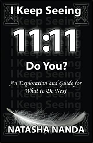 I keep seeing 11:11 Do You?: Natasha Nanda: 9781910100653