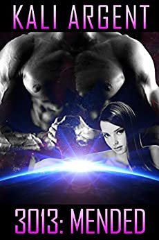 3013: MENDED (3013 - The Series Book 6) by [Argent, Kali]