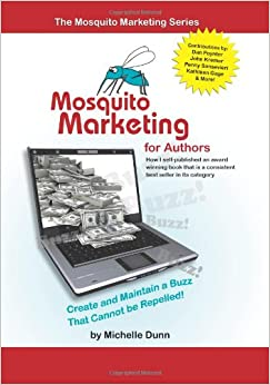 Book Mosquito Marketing for Authors: How I self-published an award winning book that is a consistent best seller in its category: Volume 1