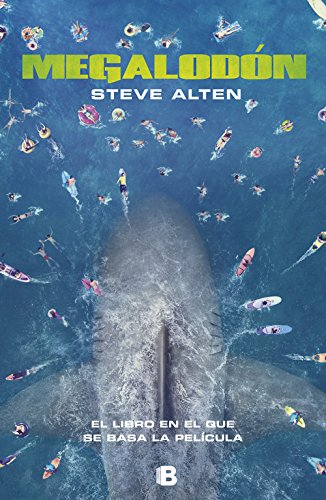 Megalodón (LA TRAMA) Tapa blanda – 12 jul 2018 Steve Alten B (Ediciones B) 8466664602 FICTION / Sea Stories
