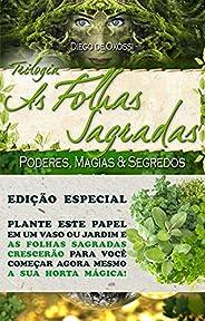 As Folhas Sagradas: Trilogia Completa 3 Volumes - Poderes, Magias & Segredo