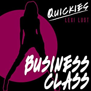 Business Class: Hot and Horny High-Flier Turns Out to be Not so Prim Audiobook