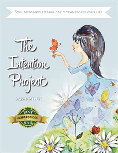 3848d30dd0ac The Intention Project: Soul Messages To Magically Transform Your Life: Carol  Streit: 9781506011486: Amazon.com: Books