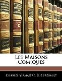 Les Maisons Comiques, Charles Virmaître and Élie ébault, 1145112153