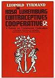 The Rosa Luxemburg contraceptives cooperative; a primer on Communist civilization