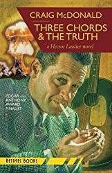 Three Chords & The Truth: A Hector Lassiter novel (Volume 10)