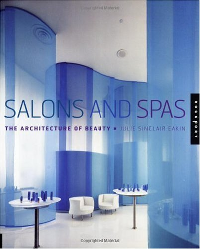 Salons and Spas: The Architechure of Beauty