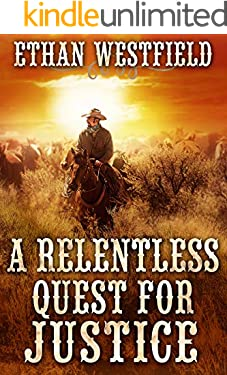 A Relentless Quest for Justice: A Historical Western Adventure Book
