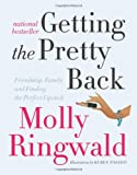 Getting the Pretty Back, Molly Ringwald, 0061809454