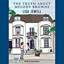 The Truth about Melody Browne Audiobook by Lisa Jewell Narrated by Julie Maisey