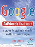 Google Adwords That Work, Jon Smith, 190594098X