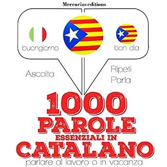 Amazon com: 1000 parole essenziali in Catalano: Ascolta, ripeti