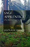 Sage Apprentice, Jason Ray France, 1440436797