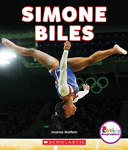 Simone Biles  Americas Greatest Gymnast  Rookie Biographies