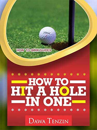 How To Hit A Hole In One (How To Qwik Guides) por Dawa Tenzin