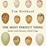 The Most Perfect Thing | Tim Birkhead