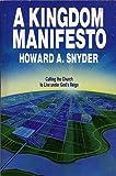 A Kingdom Manifesto, Howard A. Snyder, 0877844089
