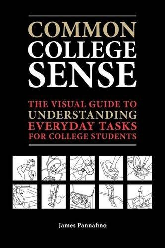 Common College Sense: The Visual Guide to Understanding Everyday Tasks for College Students by James Pannafino (2010-03-01)