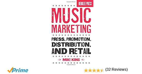 Music Marketing: Press, Promotion, Distribution, and Retail: Mike ...