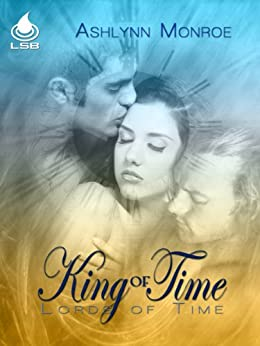 King Of Time (Lords of Time Book 1) by [Monroe, Ashlynn]