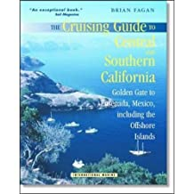 The Cruising Guide to Central and Southern California: Golden Gate to Ensenada, Mexico, Including the Offshore Islands