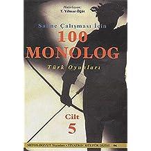 Sahne Çalismasi Için 100 Monolog Türk Oyunlari Cilt 5