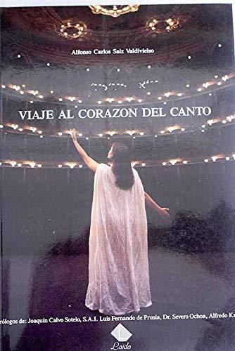 Viaje Al Corazon Del Canto: Amazon.es: Saiz Valdivielso, Alfonso Carlos: Libros