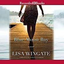 Blue Moon Bay: Moses Lake, Book 2 Audiobook by Lisa Wingate Narrated by Johanna Parker