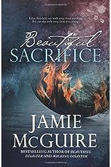 Beautiful Sacrifice: A Novel (Maddox Brothers) (Volume 3) Paperback