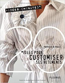 Ultra Amazon.fr - 20 Idées pour customiser ses vêtements - Le Maux HX-61